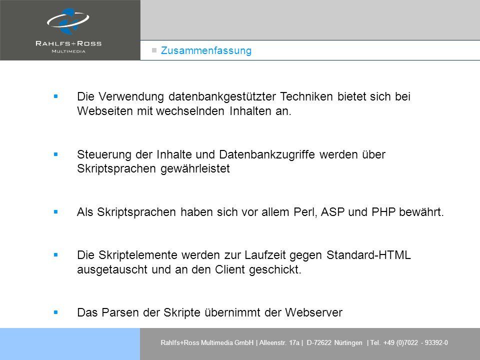 Rahlfs+Ross Multimedia GmbH | Alleenstr. 17a | D-72622 Nürtingen | Tel. +49 (0)7022 - 93392-0 Zusammenfassung Die Verwendung datenbankgestützter Techn