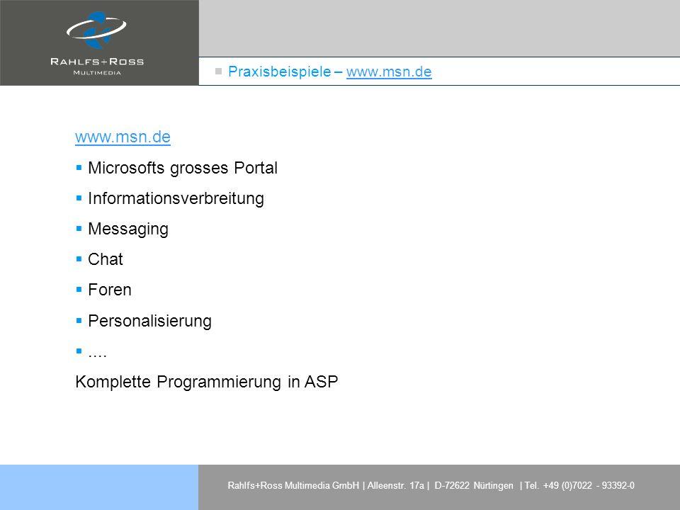 Rahlfs+Ross Multimedia GmbH | Alleenstr. 17a | D-72622 Nürtingen | Tel. +49 (0)7022 - 93392-0 Praxisbeispiele – www.msn.dewww.msn.de Microsofts grosse