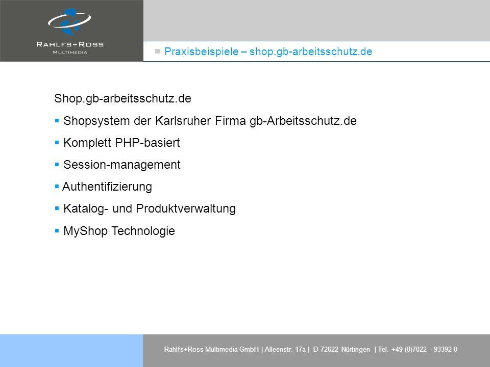 Rahlfs+Ross Multimedia GmbH | Alleenstr. 17a | D-72622 Nürtingen | Tel. +49 (0)7022 - 93392-0 Praxisbeispiele – shop.gb-arbeitsschutz.de Shop.gb-arbei
