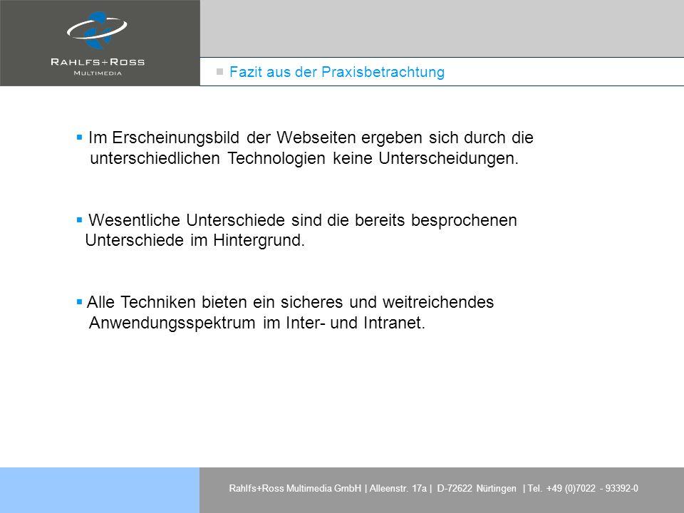 Rahlfs+Ross Multimedia GmbH | Alleenstr. 17a | D-72622 Nürtingen | Tel. +49 (0)7022 - 93392-0 Fazit aus der Praxisbetrachtung Im Erscheinungsbild der