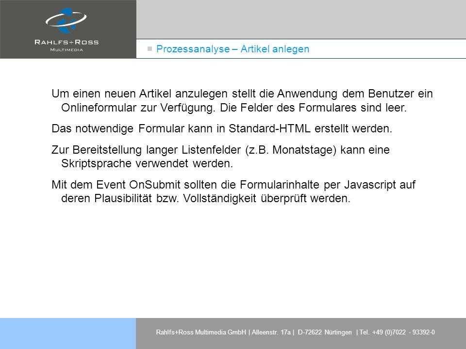 Rahlfs+Ross Multimedia GmbH | Alleenstr. 17a | D-72622 Nürtingen | Tel. +49 (0)7022 - 93392-0 Prozessanalyse – Artikel anlegen Um einen neuen Artikel