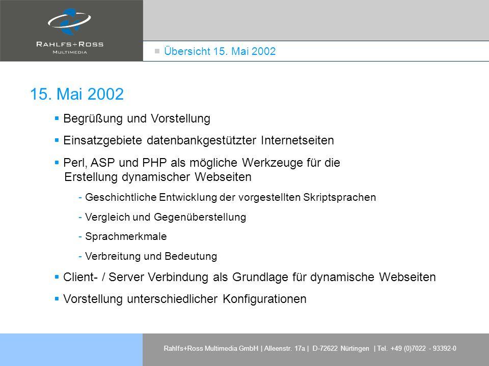 Rahlfs+Ross Multimedia GmbH | Alleenstr. 17a | D-72622 Nürtingen | Tel. +49 (0)7022 - 93392-0 15. Mai 2002 Begrüßung und Vorstellung Einsatzgebiete da