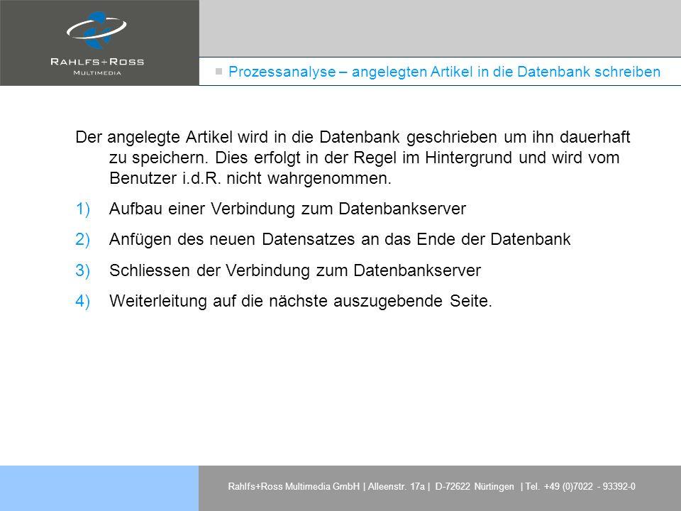 Rahlfs+Ross Multimedia GmbH | Alleenstr. 17a | D-72622 Nürtingen | Tel. +49 (0)7022 - 93392-0 Prozessanalyse – angelegten Artikel in die Datenbank sch