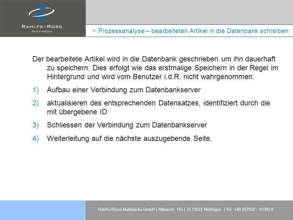 Rahlfs+Ross Multimedia GmbH | Alleenstr. 17a | D-72622 Nürtingen | Tel. +49 (0)7022 - 93392-0 Prozessanalyse – bearbeiteten Artikel in die Datenbank s