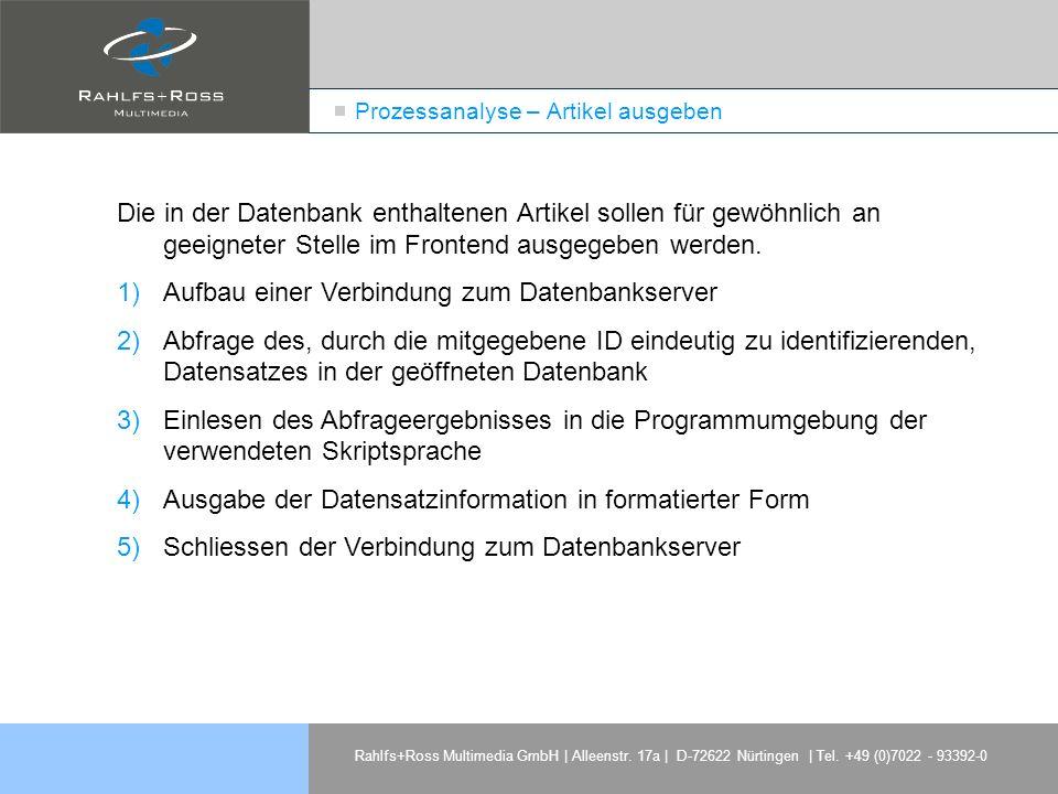 Rahlfs+Ross Multimedia GmbH | Alleenstr. 17a | D-72622 Nürtingen | Tel. +49 (0)7022 - 93392-0 Prozessanalyse – Artikel ausgeben Die in der Datenbank e