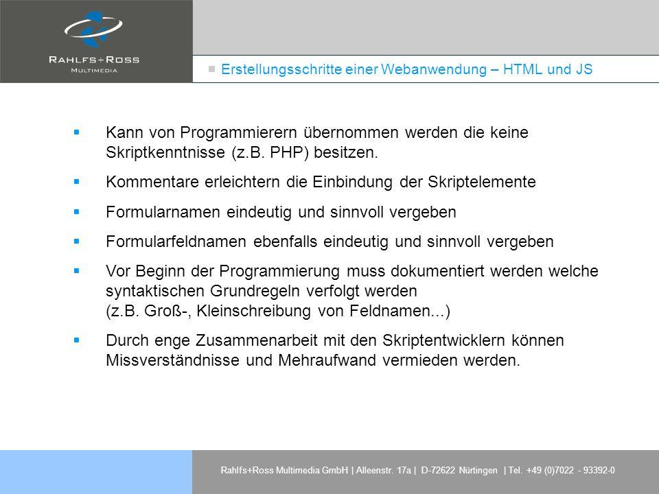 Rahlfs+Ross Multimedia GmbH | Alleenstr. 17a | D-72622 Nürtingen | Tel. +49 (0)7022 - 93392-0 Erstellungsschritte einer Webanwendung – HTML und JS Kan