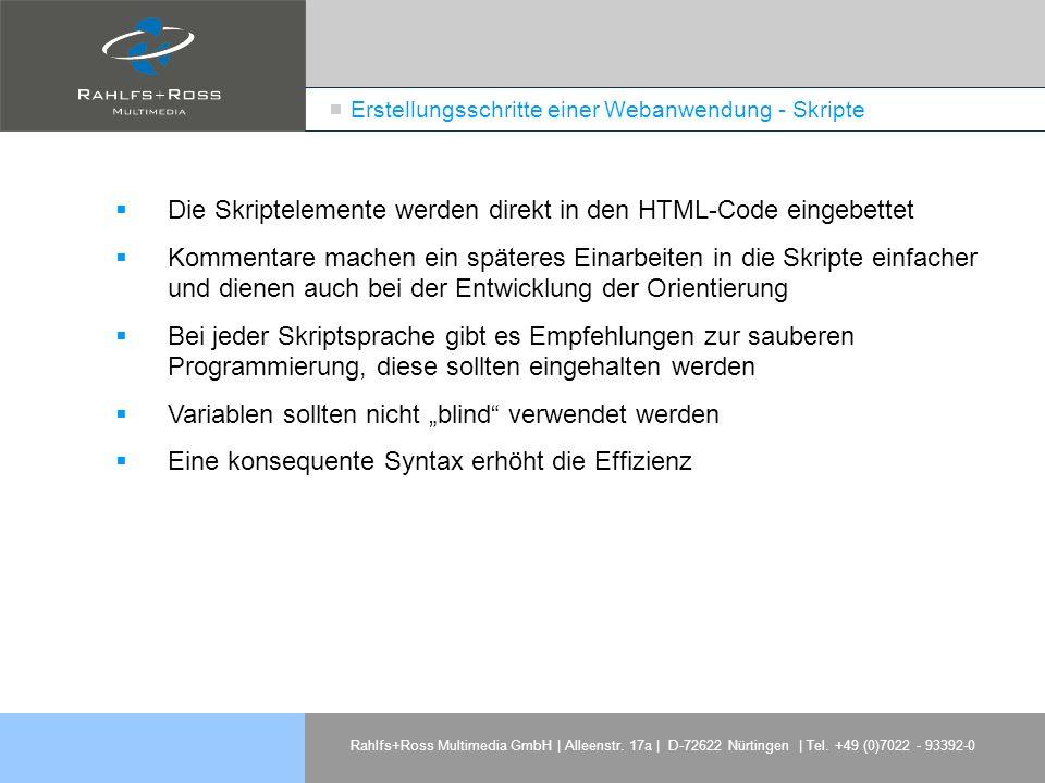 Rahlfs+Ross Multimedia GmbH | Alleenstr. 17a | D-72622 Nürtingen | Tel. +49 (0)7022 - 93392-0 Erstellungsschritte einer Webanwendung - Skripte Die Skr