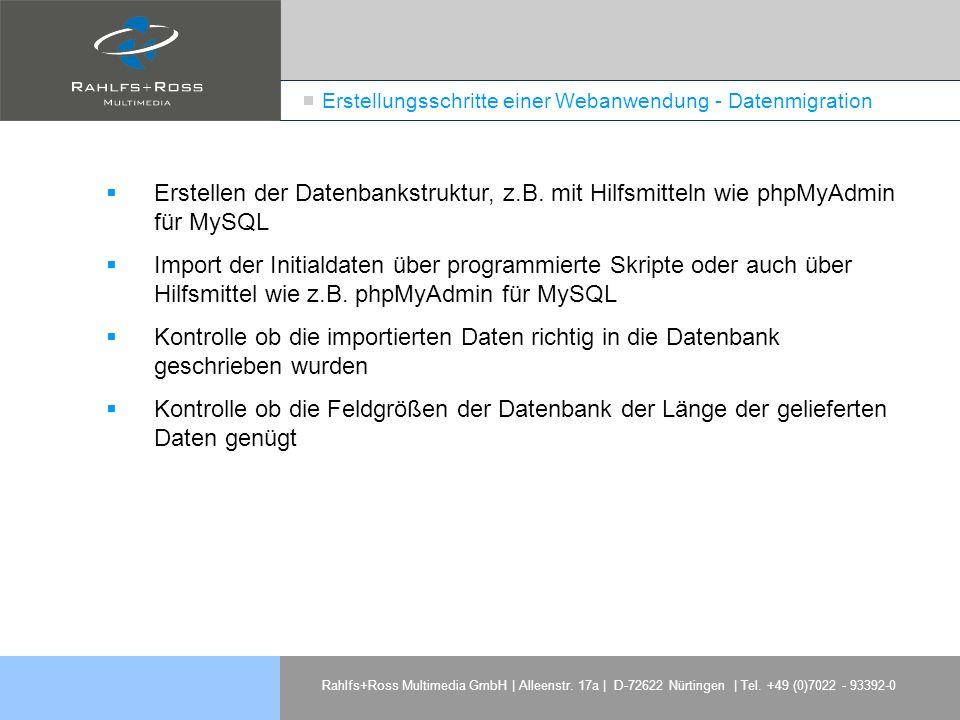 Rahlfs+Ross Multimedia GmbH | Alleenstr. 17a | D-72622 Nürtingen | Tel. +49 (0)7022 - 93392-0 Erstellungsschritte einer Webanwendung - Datenmigration