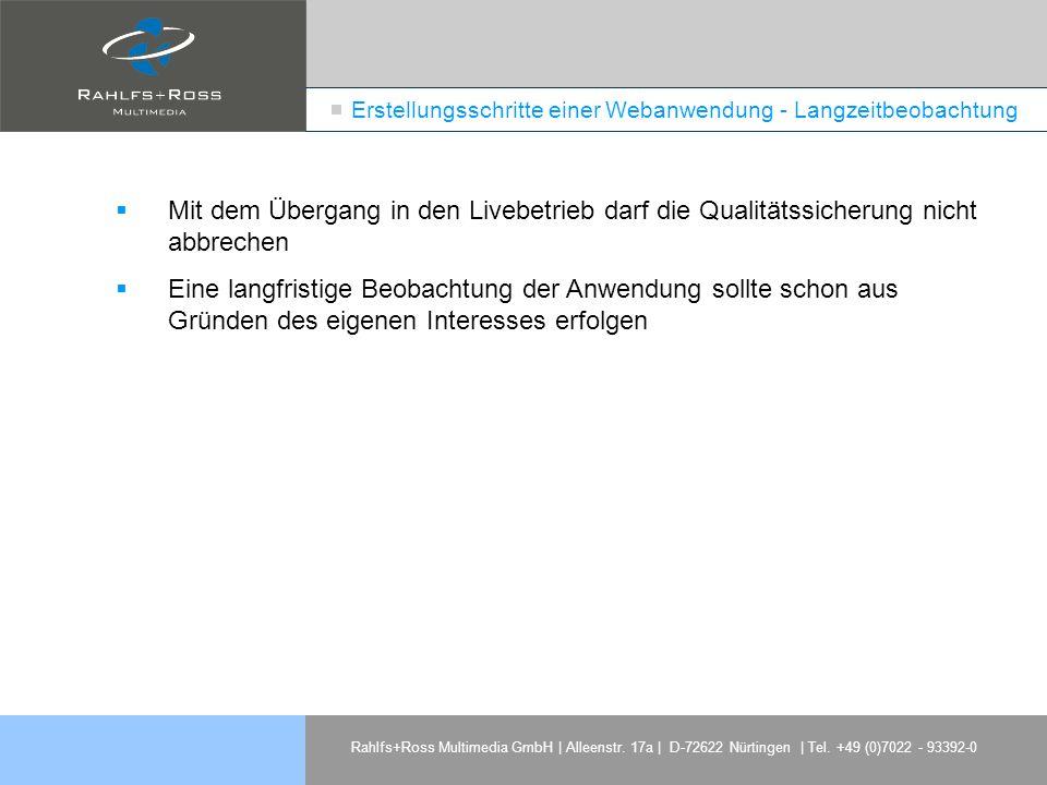 Rahlfs+Ross Multimedia GmbH | Alleenstr. 17a | D-72622 Nürtingen | Tel. +49 (0)7022 - 93392-0 Erstellungsschritte einer Webanwendung - Langzeitbeobach