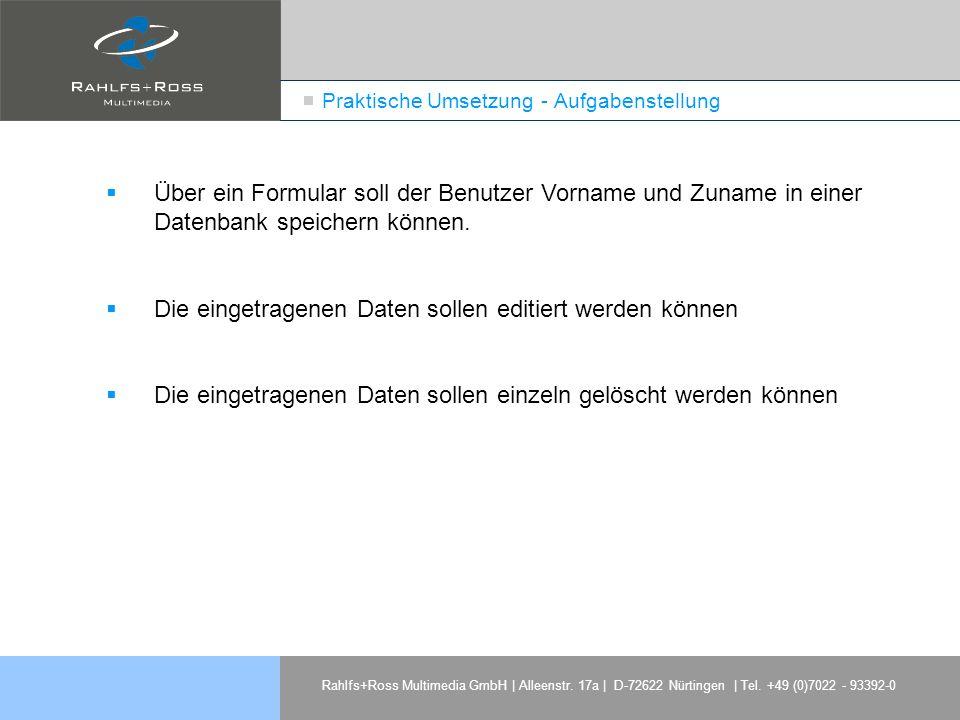 Rahlfs+Ross Multimedia GmbH | Alleenstr. 17a | D-72622 Nürtingen | Tel. +49 (0)7022 - 93392-0 Praktische Umsetzung - Aufgabenstellung Über ein Formula
