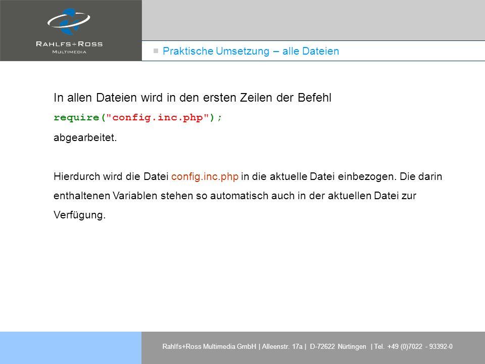 Rahlfs+Ross Multimedia GmbH | Alleenstr. 17a | D-72622 Nürtingen | Tel. +49 (0)7022 - 93392-0 Praktische Umsetzung – alle Dateien In allen Dateien wir