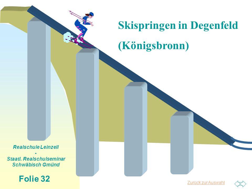 Zurück zur Auswahl Realschule Leinzell - Staatl. Realschulseminar Schwäbisch Gmünd Folie 32 Skispringen in Degenfeld (Königsbronn)