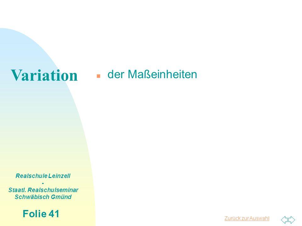 Zurück zur Auswahl Realschule Leinzell - Staatl. Realschulseminar Schwäbisch Gmünd Folie 41 n der Maßeinheiten Variation