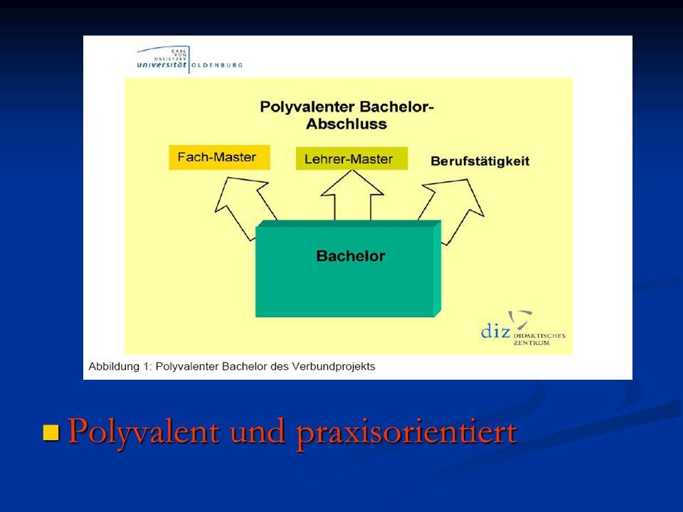 Polyvalent und praxisorientiert Polyvalent und praxisorientiert