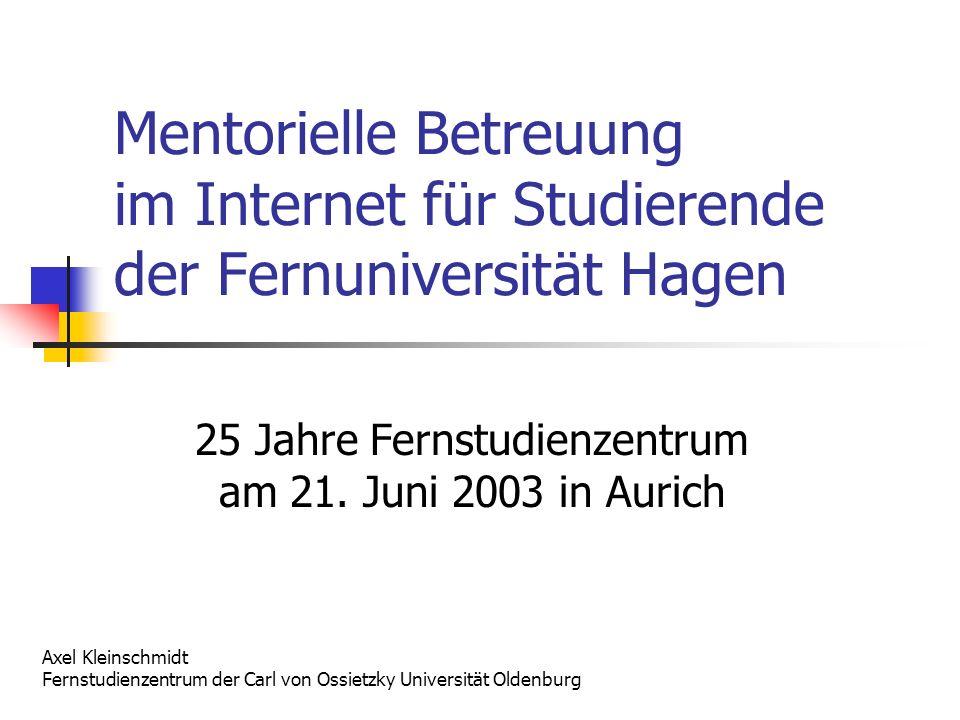 Mentorielle Betreuung im Internet für Studierende der Fernuniversität Hagen 25 Jahre Fernstudienzentrum am 21.