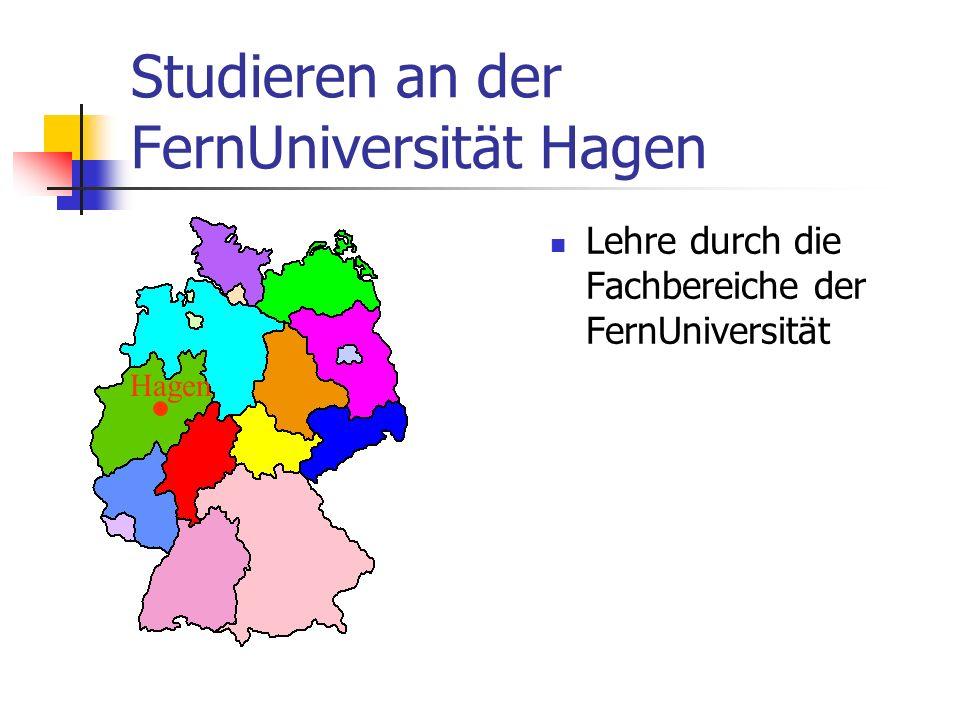 Studieren an der FernUniversität Hagen Lehre durch die Fachbereiche der FernUniversität Hagen