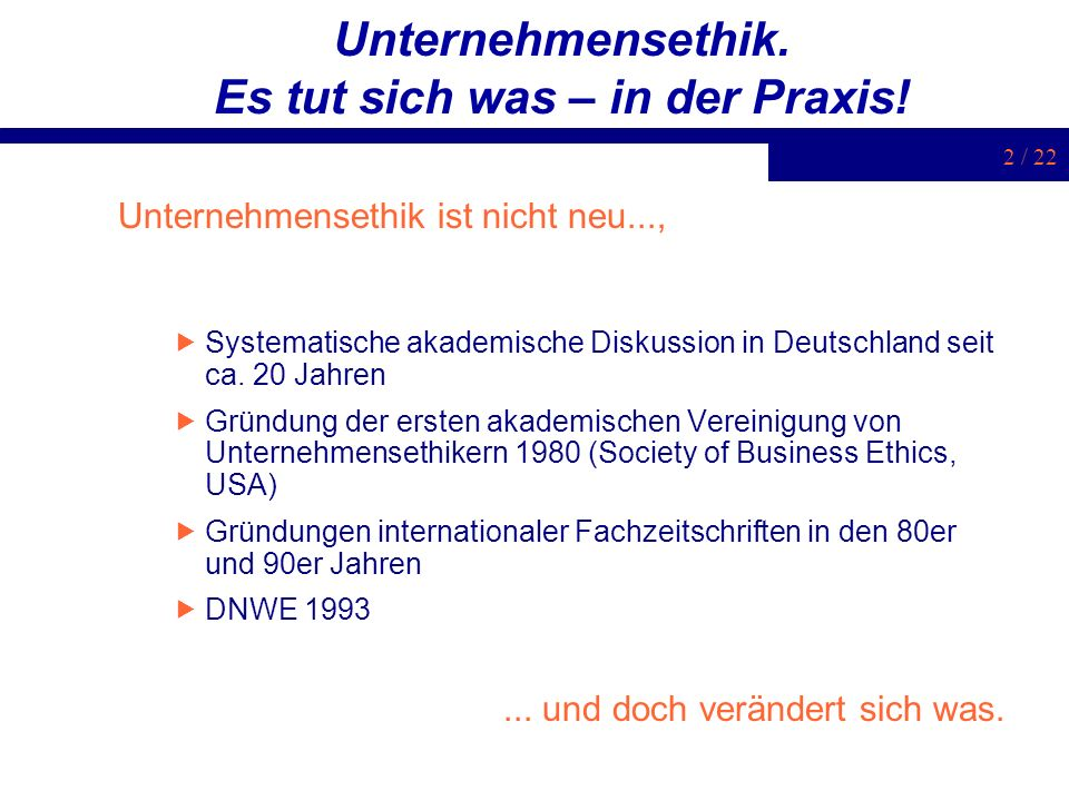 3 / 22 Neue Begriffe Corporate Citizenship Corporate Social Responsibility Corporate Governance Nachhaltigkeit / Sustainability 3BT Wertemanagement/ Ethikmanagement...