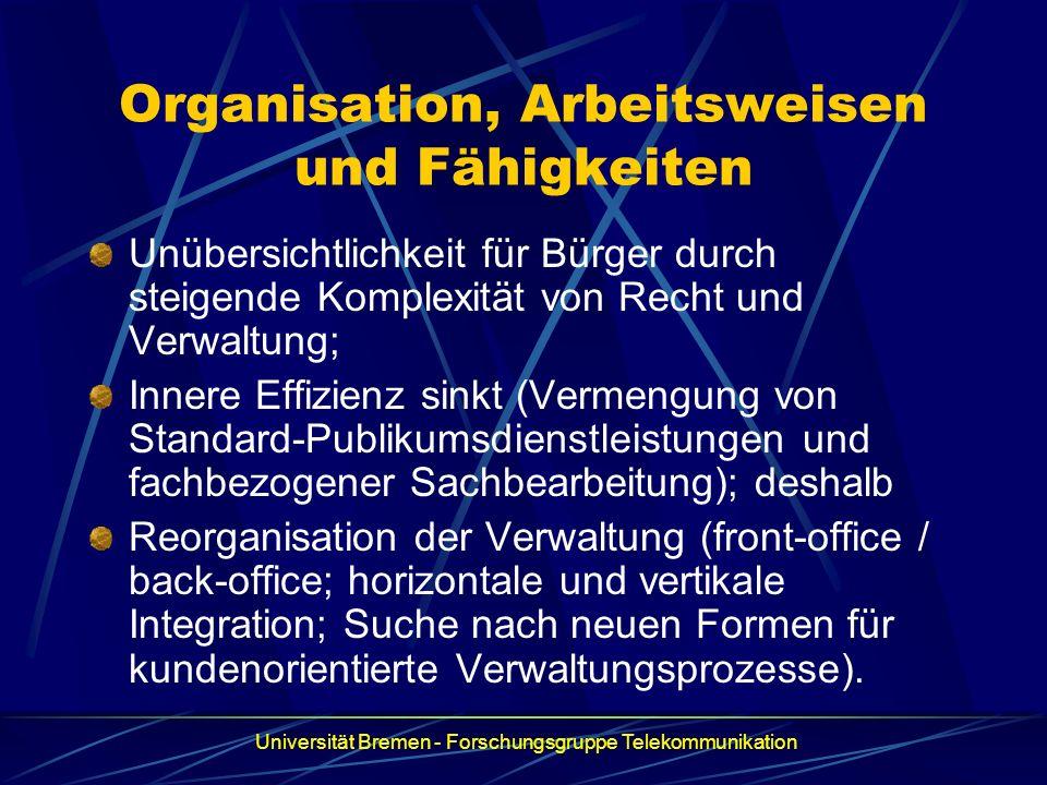 Organisation, Arbeitsweisen und Fähigkeiten Unübersichtlichkeit für Bürger durch steigende Komplexität von Recht und Verwaltung; Innere Effizienz sink