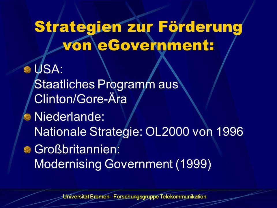 Strategien zur Förderung von eGovernment: USA: Staatliches Programm aus Clinton/Gore-Ära Niederlande: Nationale Strategie: OL2000 von 1996 Großbritann