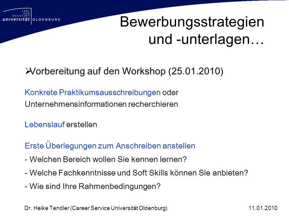 Bewerbungsstrategien und -unterlagen… Vorbereitung auf den Workshop (25.01.2010) Konkrete Praktikumsausschreibungen oder Unternehmensinformationen rec