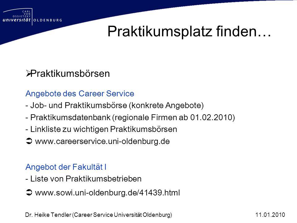 Praktikumsplatz finden… Praktikumsbörsen Angebote des Career Service - Job- und Praktikumsbörse (konkrete Angebote) - Praktikumsdatenbank (regionale F