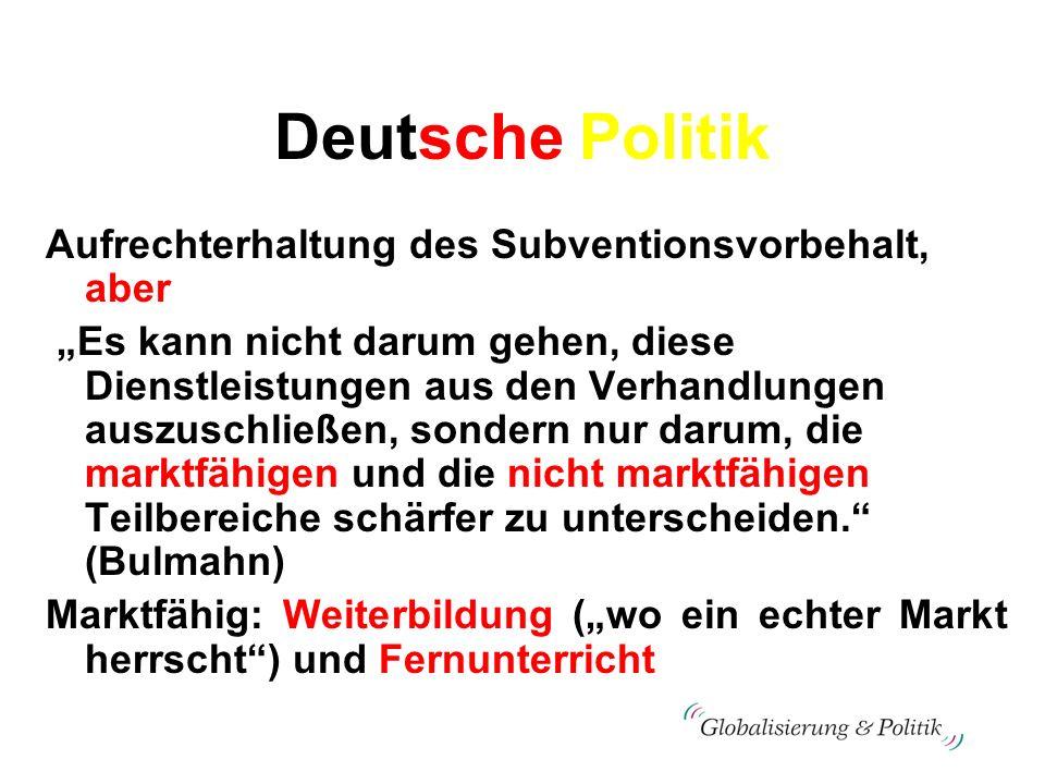 Deutsche Politik Aufrechterhaltung des Subventionsvorbehalt, aber Es kann nicht darum gehen, diese Dienstleistungen aus den Verhandlungen auszuschließ