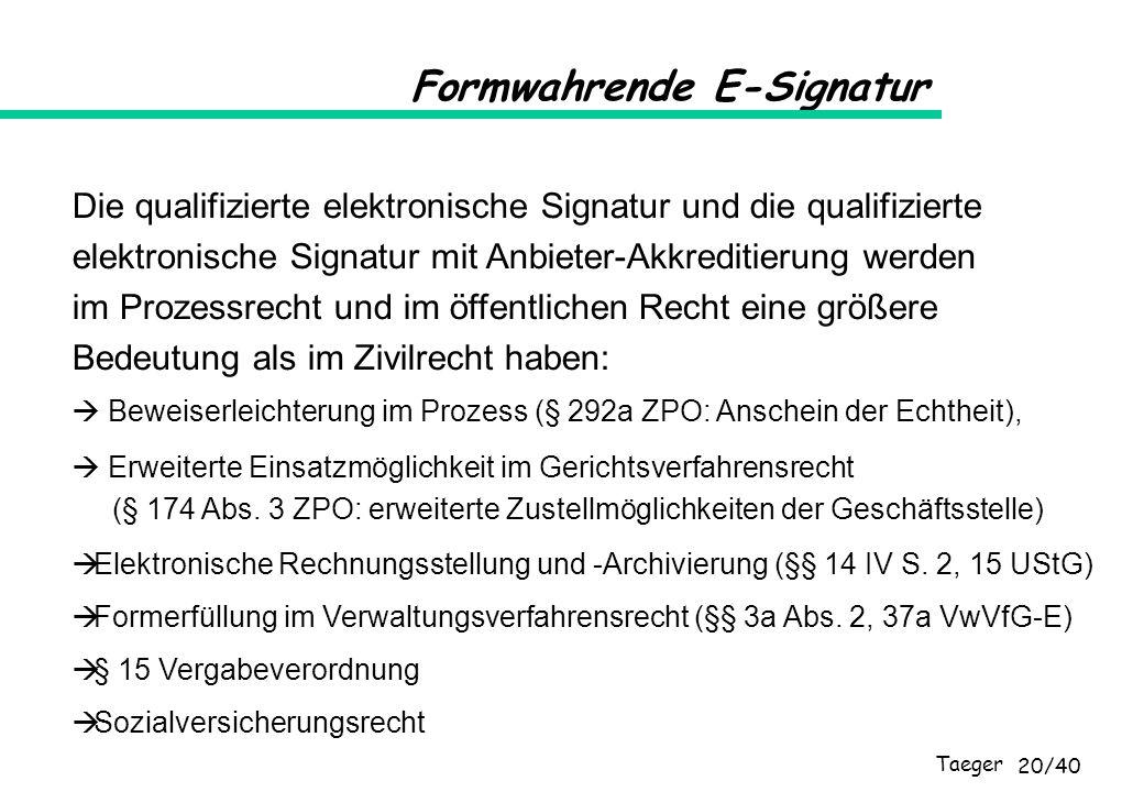 Taeger 20/40 Erweiterte Einsatzmöglichkeit im Gerichtsverfahrensrecht (§ 174 Abs. 3 ZPO: erweiterte Zustellmöglichkeiten der Geschäftsstelle) Formwahr