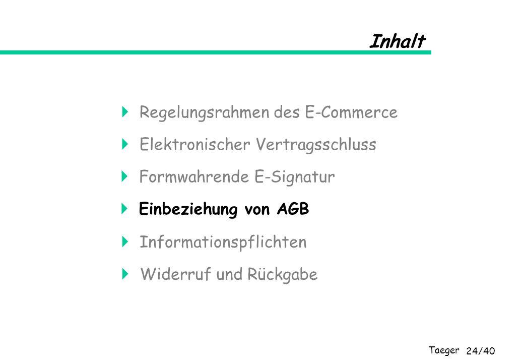 Taeger 24/40 Inhalt Elektronischer Vertragsschluss Formwahrende E-Signatur Einbeziehung von AGB Informationspflichten Widerruf und Rückgabe Regelungsr