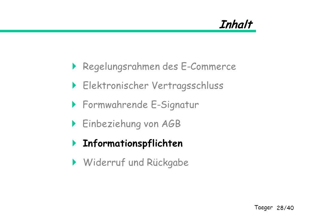 Taeger 28/40 Inhalt Elektronischer Vertragsschluss Formwahrende E-Signatur Einbeziehung von AGB Informationspflichten Widerruf und Rückgabe Regelungsr
