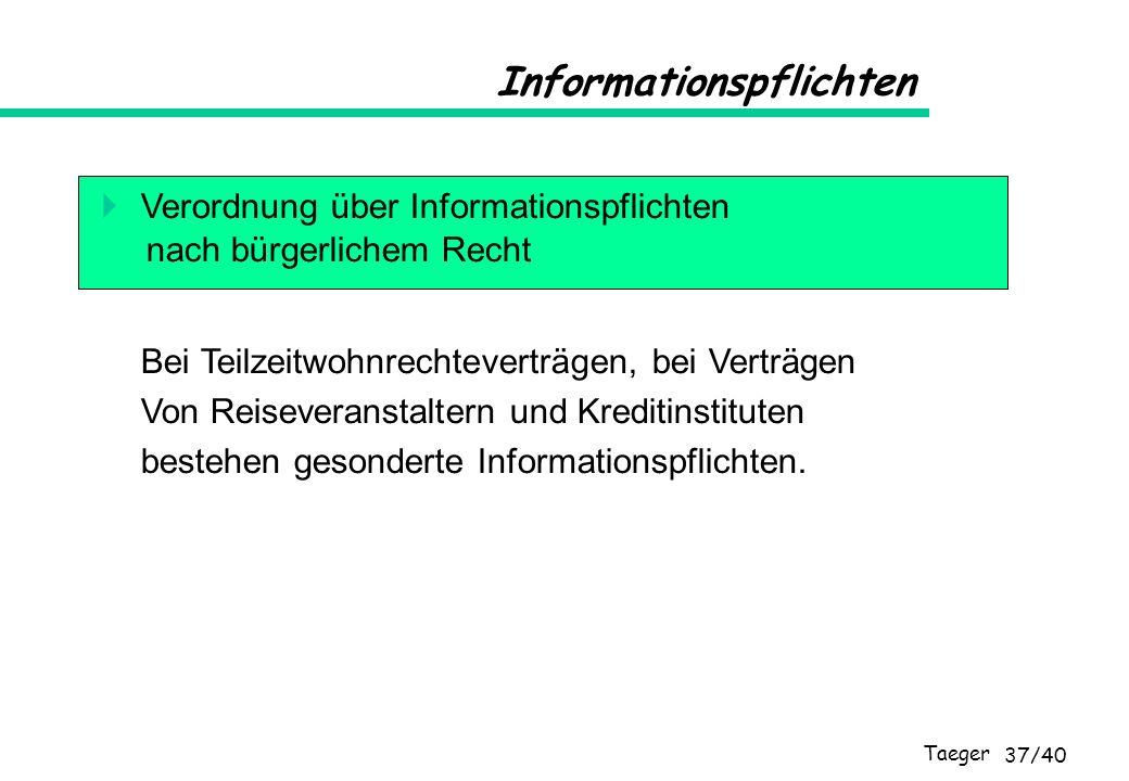 Taeger 37/40 Informationspflichten Verordnung über Informationspflichten nach bürgerlichem Recht Bei Teilzeitwohnrechteverträgen, bei Verträgen Von Re