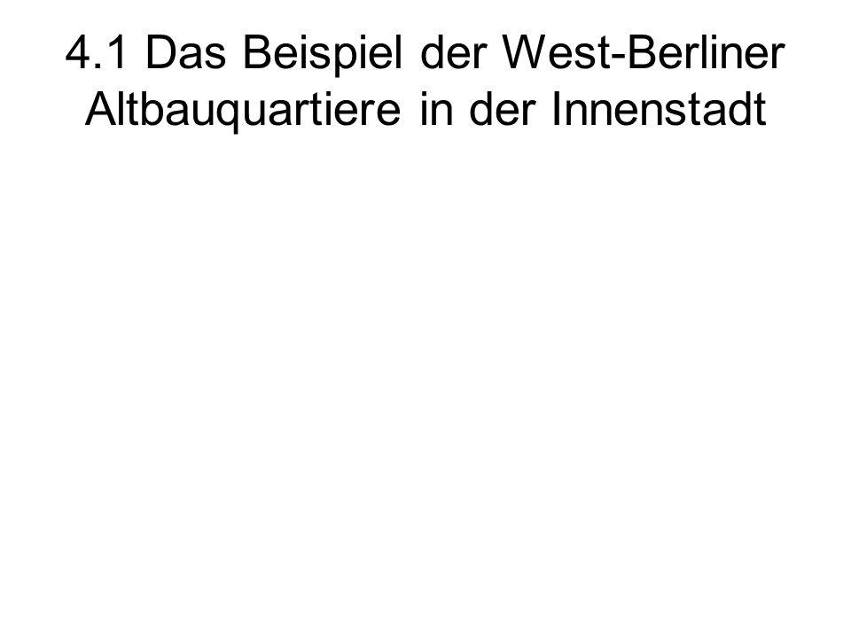 4.1 Das Beispiel der West-Berliner Altbauquartiere in der Innenstadt