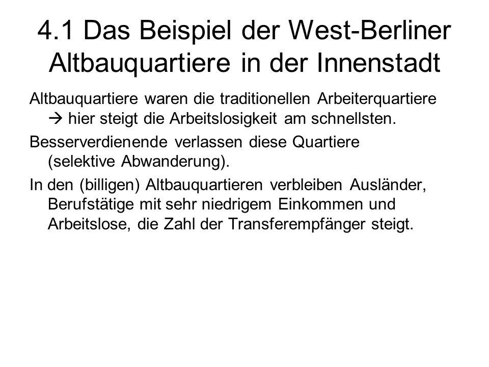 4.1 Das Beispiel der West-Berliner Altbauquartiere in der Innenstadt Altbauquartiere waren die traditionellen Arbeiterquartiere hier steigt die Arbeit