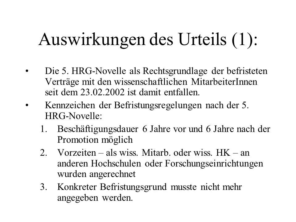 Auswirkungen des Urteils (1): Die 5. HRG-Novelle als Rechtsgrundlage der befristeten Verträge mit den wissenschaftlichen MitarbeiterInnen seit dem 23.