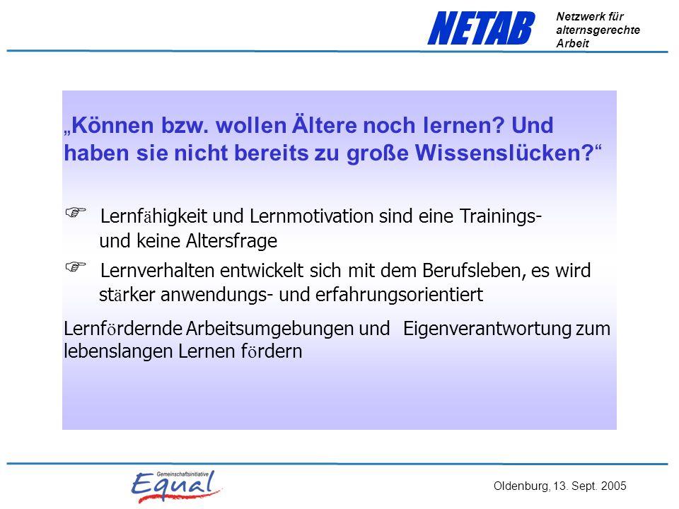 Oldenburg, 13. Sept. 2005 NETAB Netzwerk für alternsgerechte Arbeit Klassisches Bild alternder Mitarbeiter/innen: kontinuierlicher Leistungsabfall ges