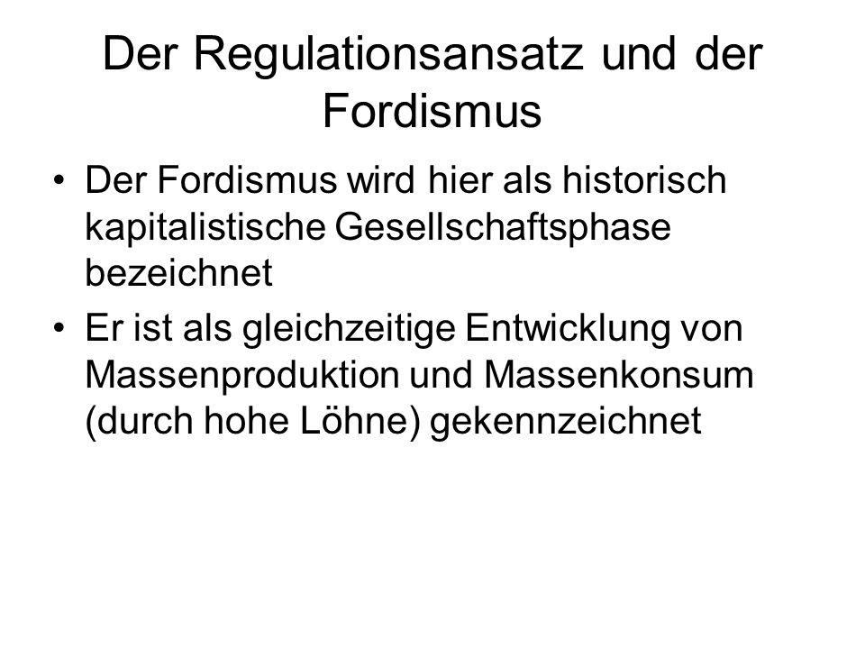 Der Regulationsansatz und der Fordismus Der Fordismus wird hier als historisch kapitalistische Gesellschaftsphase bezeichnet Er ist als gleichzeitige