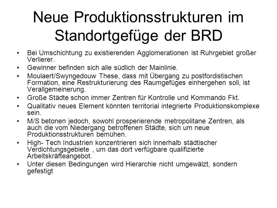 Neue Produktionsstrukturen im Standortgefüge der BRD Bei Umschichtung zu existierenden Agglomerationen ist Ruhrgebiet großer Verlierer. Gewinner befin