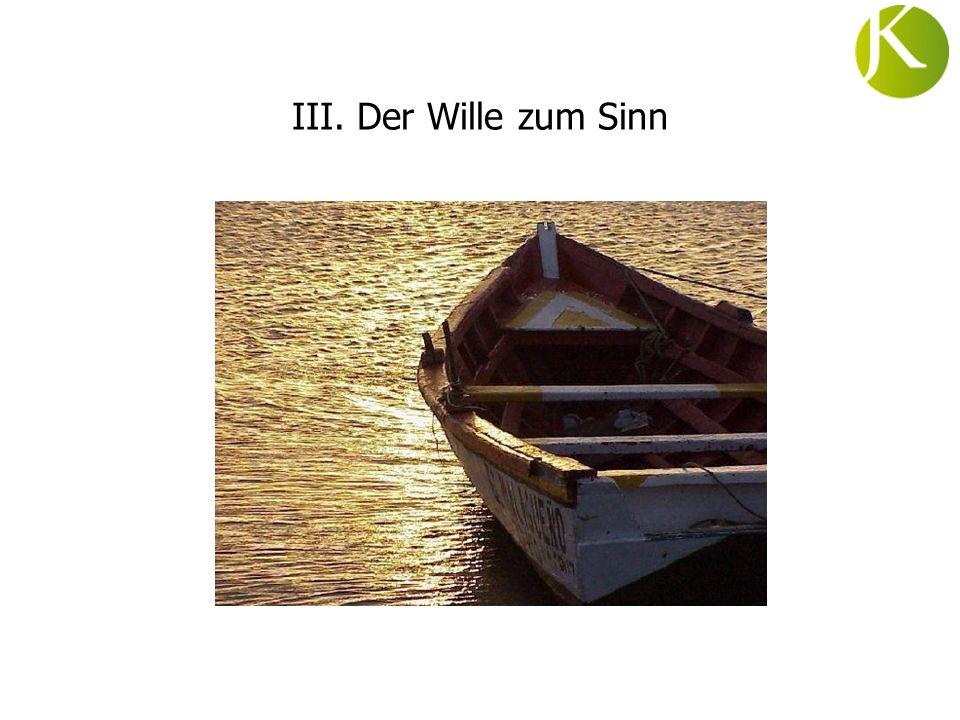 III. Der Wille zum Sinn