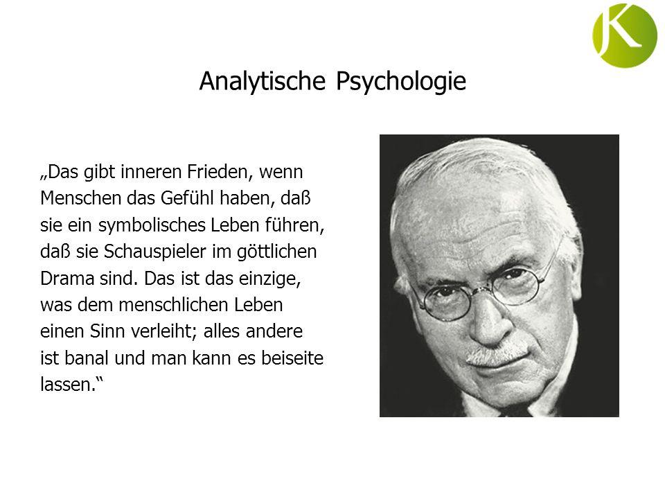 Analytische Psychologie Das gibt inneren Frieden, wenn Menschen das Gefühl haben, daß sie ein symbolisches Leben führen, daß sie Schauspieler im göttl