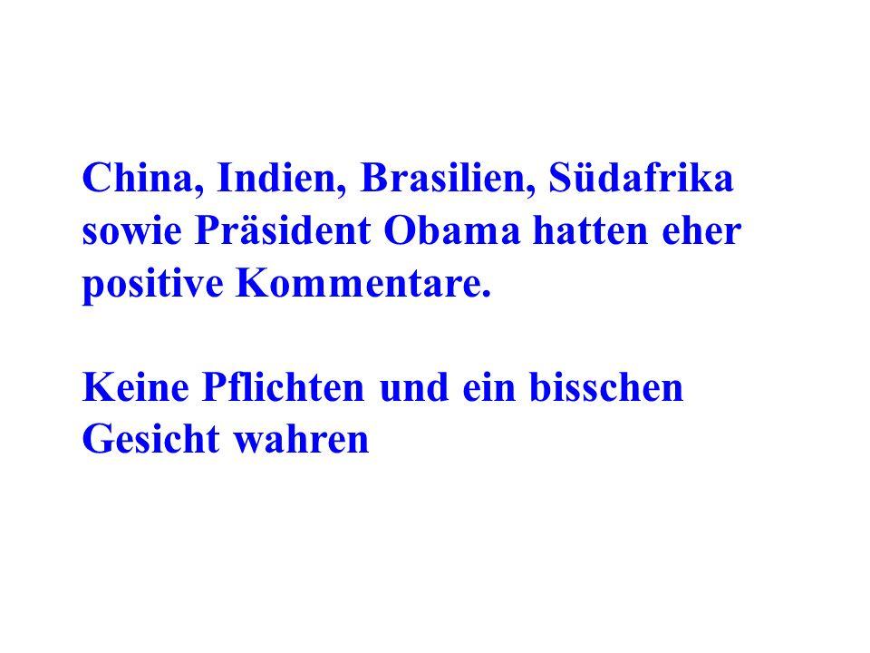 China, Indien, Brasilien, Südafrika sowie Präsident Obama hatten eher positive Kommentare.