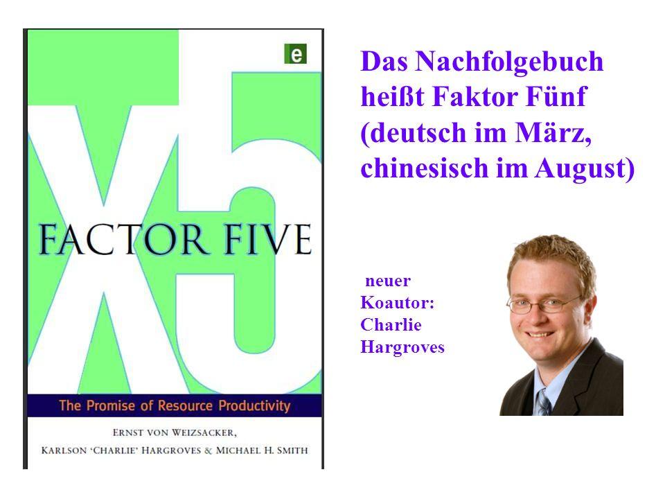 Das Nachfolgebuch heißt Faktor Fünf (deutsch im März, chinesisch im August) neuer Koautor: Charlie Hargroves