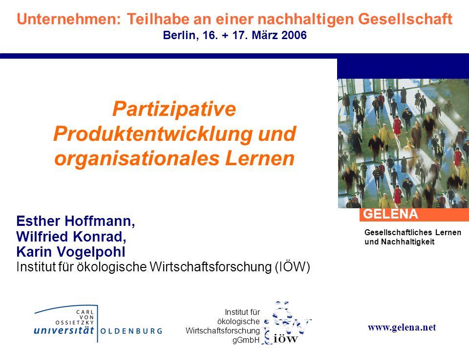 Institut für ökologische Wirtschaftsforschung gGmbH GELENA Gesellschaftliches Lernen und Nachhaltigkeit Unternehmen: Teilhabe an einer nachhaltigen Ge
