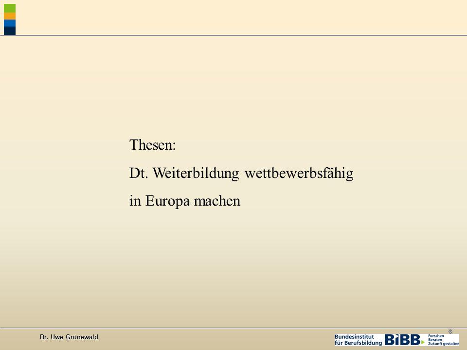 ® Dr. Uwe Grünewald Thesen: Dt. Weiterbildung wettbewerbsfähig in Europa machen