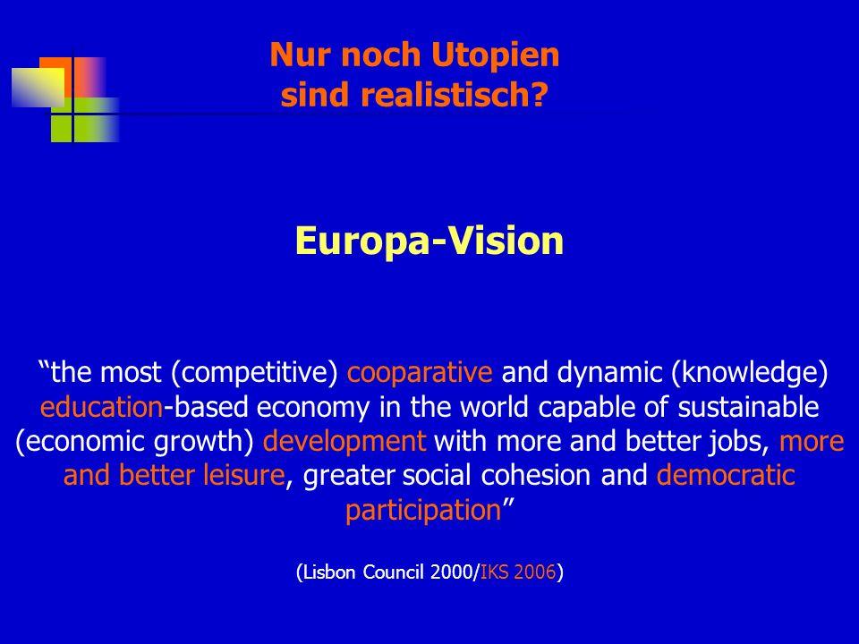 Nur noch Utopien sind realistisch.