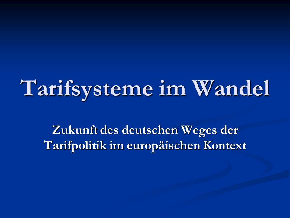 Tarifsysteme im Wandel Zukunft des deutschen Weges der Tarifpolitik im europäischen Kontext