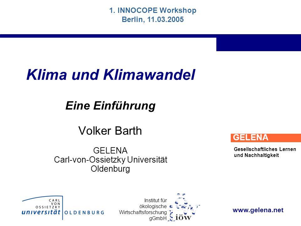 Institut für ökologische Wirtschaftsforschung gGmbH GELENA Gesellschaftliches Lernen und Nachhaltigkeit 1.