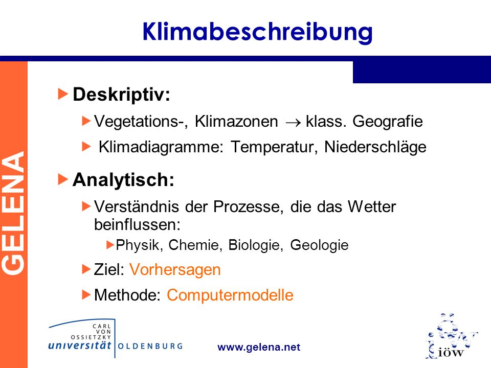 GELENA www.gelena.net Klimabeschreibung Deskriptiv: Vegetations-, Klimazonen klass.