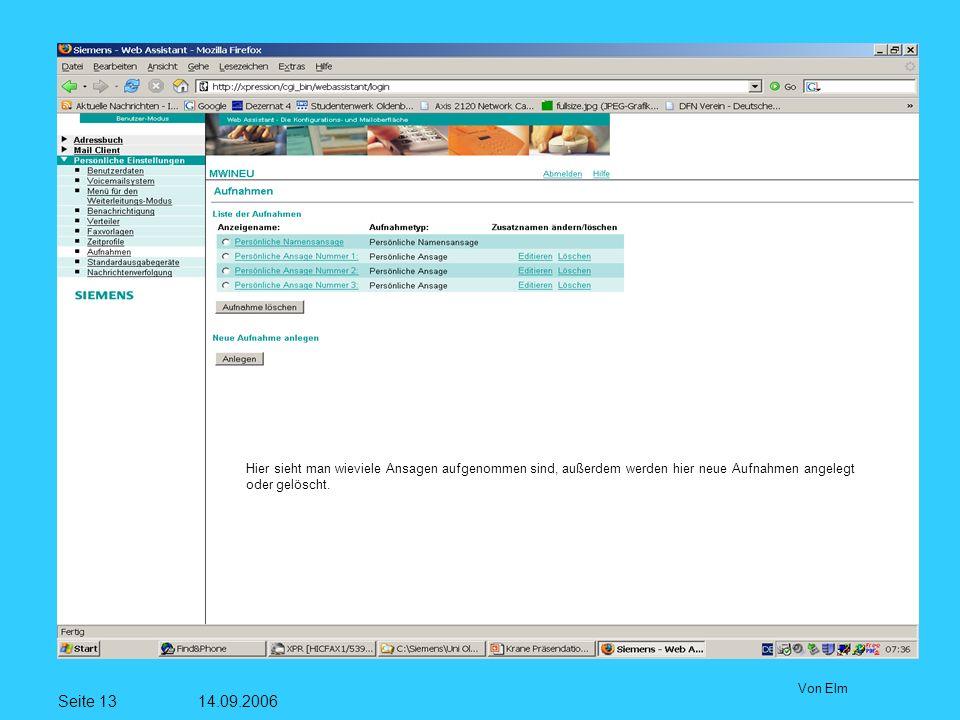 Seite 13 14.09.2006 Von Elm Hier sieht man wieviele Ansagen aufgenommen sind, außerdem werden hier neue Aufnahmen angelegt oder gelöscht.