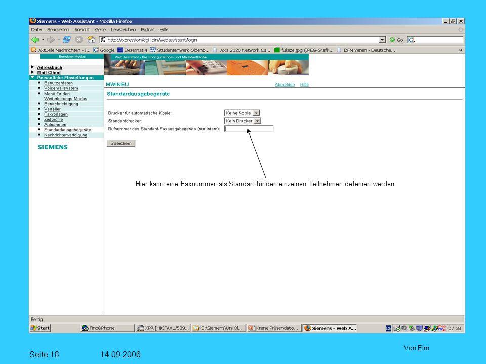 Seite 18 14.09.2006 Von Elm Hier kann eine Faxnummer als Standart für den einzelnen Teilnehmer defeniert werden