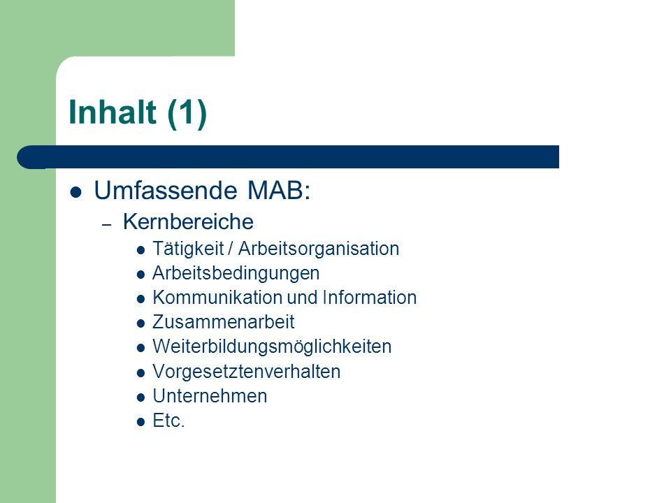 Inhalt (1) Umfassende MAB: – Kernbereiche Tätigkeit / Arbeitsorganisation Arbeitsbedingungen Kommunikation und Information Zusammenarbeit Weiterbildun
