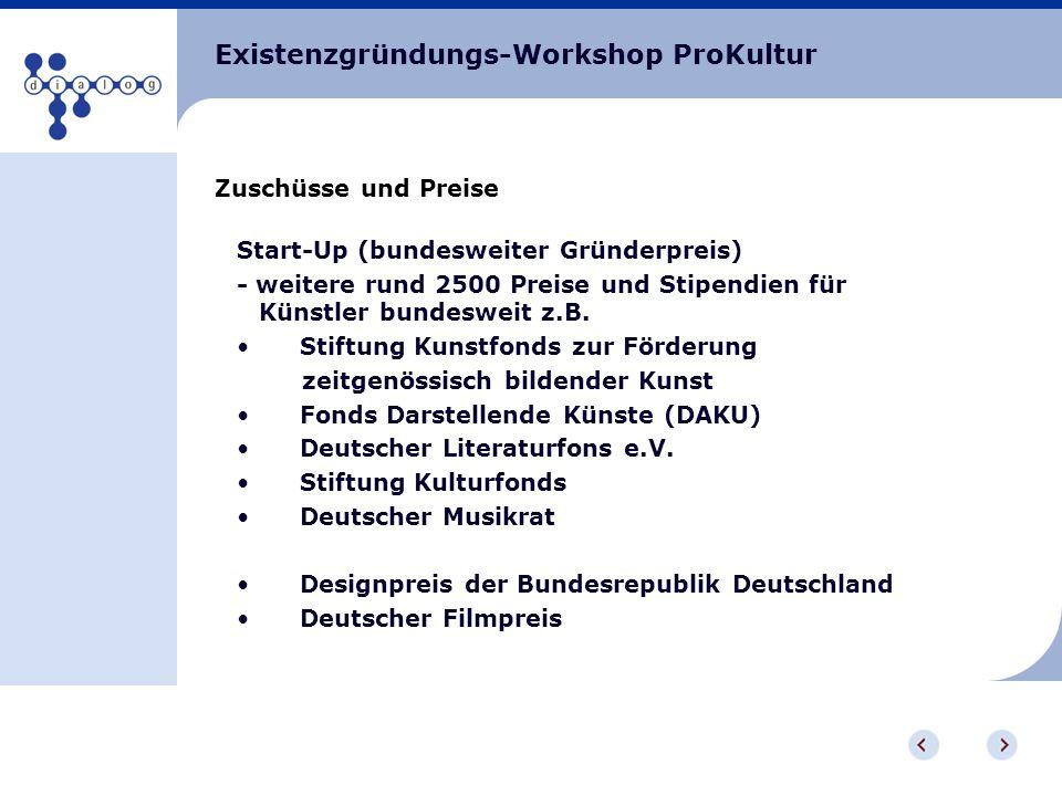Existenzgründungs-Workshop ProKultur Zuschüsse und Preise Start-Up (bundesweiter Gründerpreis) - weitere rund 2500 Preise und Stipendien für Künstler